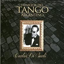 Lo Mejor del Tango Argentino: Carlos Di Sarli