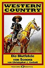 WESTERN COUNTRY 181: Die Blutfehde von Sonora (Western-Reihe) (German Edition)