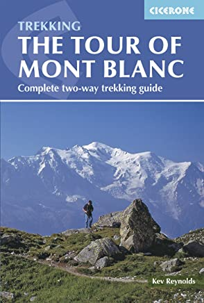 Tour of Mont Blanc: Complete two-way trekking guide (Trekking Guides) (English Edition)