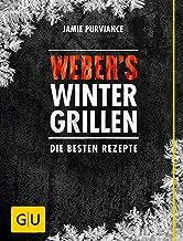 Weber's Wintergrillen: Die besten Rezepte (GU Weber&