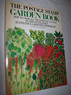 Postage Stamp Garden Book: How to Grow All the Food You Can Eat in Very Little Space