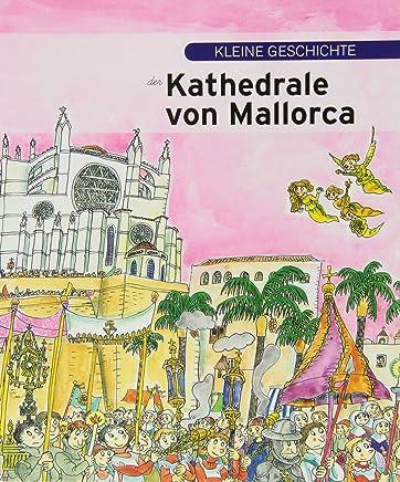 Kleine geschichte der Kathedrale von Mallorca