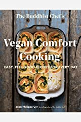 The Buddhist Chef's Vegan Comfort Cooking: Easy, Feel-Good Recipes for Every Day Kindle Edition