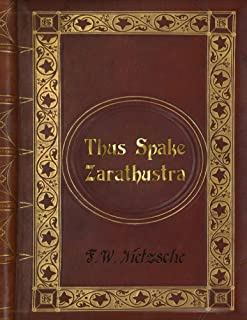 Friedrich Wilhelm Nietzsche: Thus Spake Zarathustra (Thus Spoke Zarathustra) (English Edition)