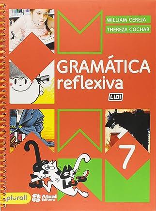 Gramática Reflexiva. 7º Ano