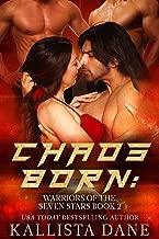 Chaos Born: A Sci-Fi Menage Romance (Warriors of the Seven Stars Book 2)