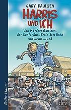 Harris und ich: Von Mörderschweinen, der Kuh Vivian, Ernie dem Hahn und ...und ... und (Reihe Hanser) (German Edition)