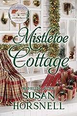 Mistletoe Cottage (Holiday Cottage Series Book 10) Kindle Edition