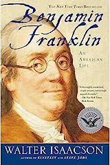 Benjamin Franklin: An American Life Kindle Edition