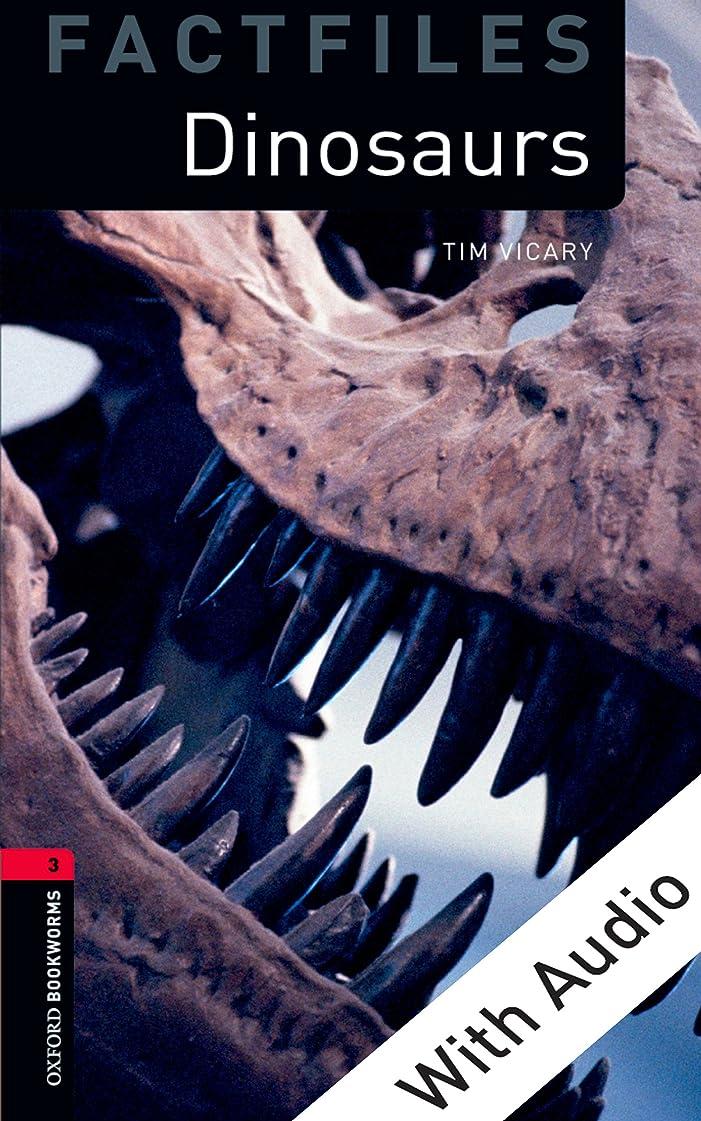 専門知識鉱石出発するDinosaurs - With Audio Level 3 Factfiles Oxford Bookworms Library (English Edition)