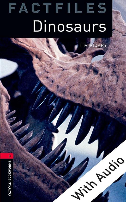 不満に対応する廃棄Dinosaurs - With Audio Level 3 Factfiles Oxford Bookworms Library (English Edition)