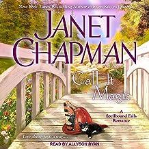 Call It Magic: Spellbound Falls Series, Book 7