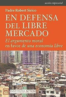 En defensa del libre mercado: El argumento moral en favor de