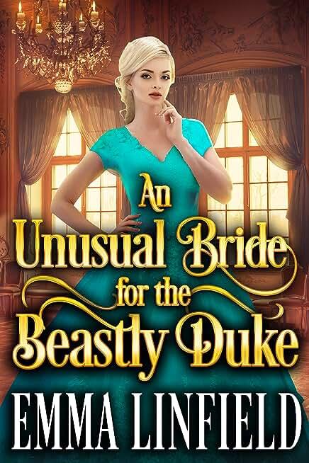 An Unusual Bride for the Beastly Duke: A Historical Regency Romance Novel (English Edition)
