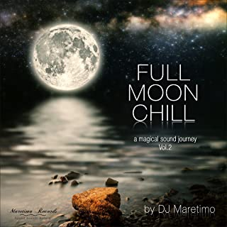Full Moon Chill, Vol. 2 (A Magical Sound Journey)