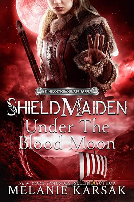 Shield-Maiden: Under the Blood Moon (The Road to Valhalla Book 4) (English Edition)