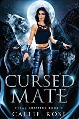 Cursed Mate: A Reverse Harem Shifter Romance (Feral Shifters Book 3) Kindle Edition