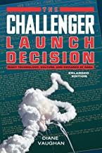 The Challenger Launch Decision: Risky Technology, Culture, and Deviance at NASA, Enlarged Edition PDF