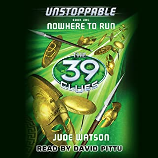 The 39 Clues: Unstoppable: Nowhere to Run, Book One