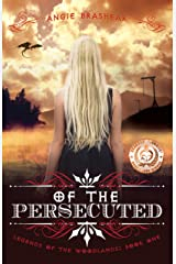 Of the Persecuted (Legends of the Woodlands Book 1) Kindle Edition