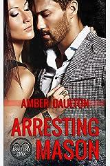 Arresting Mason (Arresting Onyx Book 1) Kindle Edition