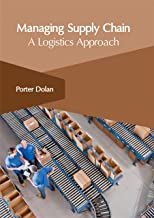 Managing Supply Chain: A Logistics Approach