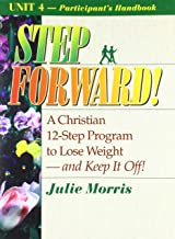 Step Forward!; A Christian 12-Step Program to Lose Weight-And Keep It Off! - Volume 4