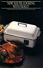 Now You're Cooking with NESCO; 18 Quart Roaster Oven Recipes and Use/Care Instructions