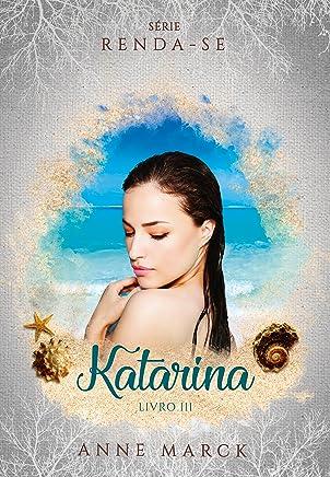 Katarina - Livro 3 - série Renda-se