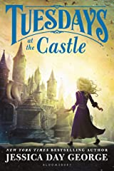 Tuesdays at the Castle (Castle Glower series Book 1) Kindle Edition