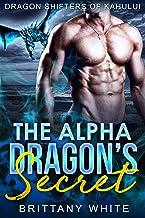 The Alpha Dragon's Secret (Dragon Shifters of Kahului Book 1)