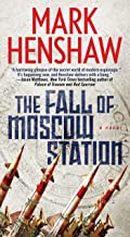 The Fall of Moscow Station: A Novel (a Jonathan Burke/Kyra Stryker Thriller)