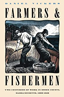 Farmers and Fishermen: Two Centuries of Work in Essex County, Massachusetts, 1630-1850
