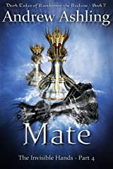 The Invisible Hands - Part 4: Mate (Dark Tales of Randamor the Recluse Book 7) Kindle Edition