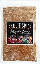 Paulie Spice : Sweet Mesquite Smoke Seasoning and Smoky BBQ Rub : 8 oz