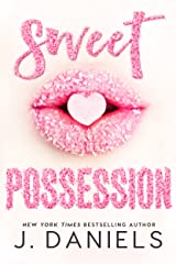 Sweet Possession (Sweet Addiction Book 2) Kindle Edition