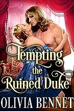 Tempting the Ruined Duke: A Steamy Historical Regency Romance Novel