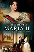 Maria II - The extraordinary friendship of Maria and Victoria, two Queens in a world of men