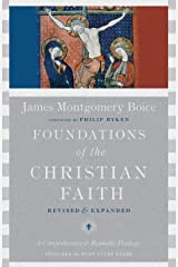 Foundations of the Christian Faith: A Comprehensive & Readable Theology Kindle Edition