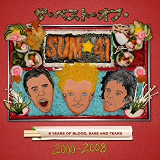 8 Years Of Blood, Sake And Tears The Best Of Sum 41: 2000-2008 [Explicit]