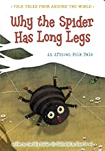 Why the Spider Has Long Legs (Folk Tales From Around the World)