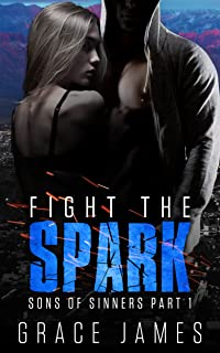 Fight the Spark: Sons of Sinners Part 1 (A Rock Star Romance)