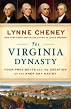 The Virginia Dynasty: Four Presidents and the Creation of the American Nation PDF