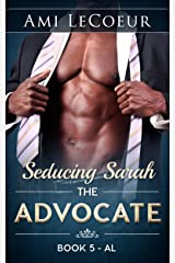 The Advocate: Al - Seducing Sarah - Book 5 Kindle Edition