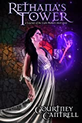 Rethana's Tower: a Legends of the Light-Walkers short story Kindle Edition