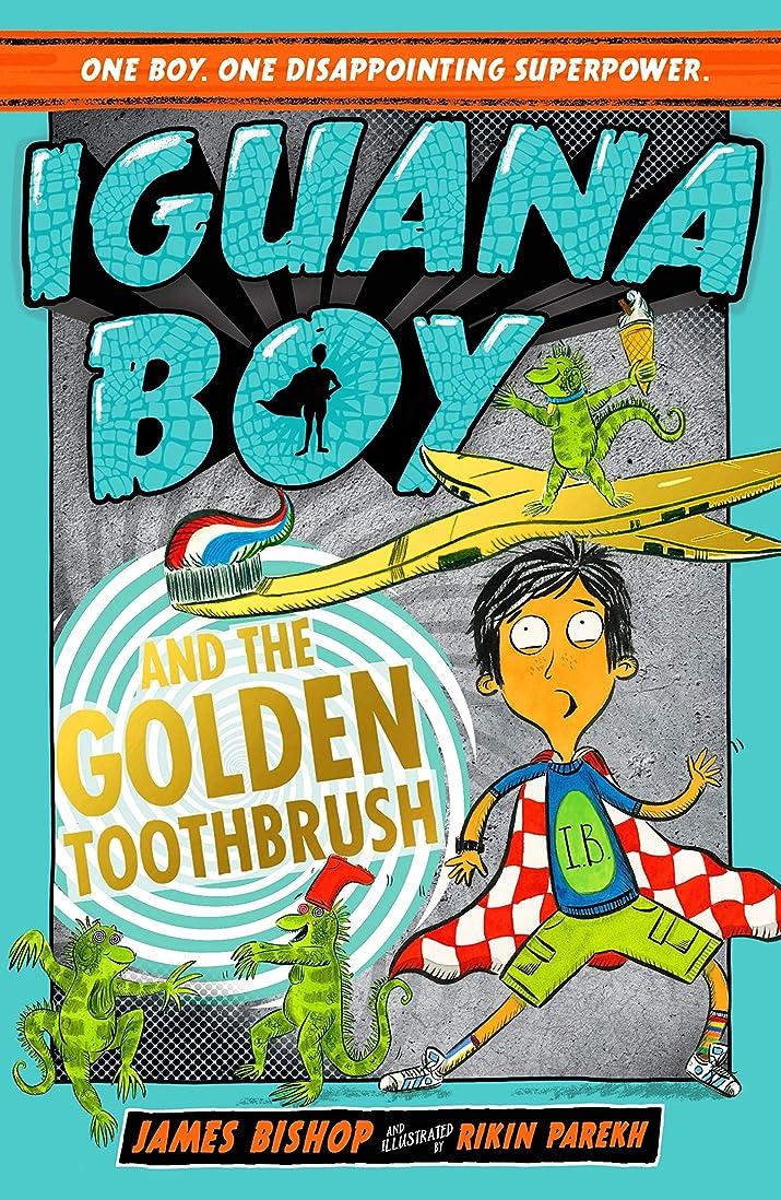 破壊義務付けられた批判するIguana Boy and the Golden Toothbrush: Book 3 (English Edition)
