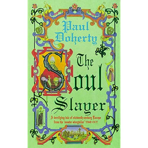 The Soul Slayer: A terrifying tale of Elizabethan suspense (Paul Doherty Historical Mysteries)