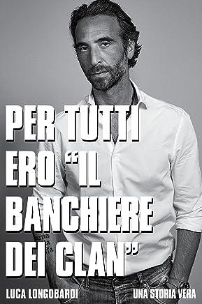"""PER TUTTI ERO """"il BANCHIERE DEI CLAN"""""""