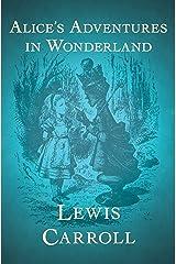 Alice's Adventures in Wonderland Kindle Edition