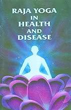 Raja Yoga in Health and Disease